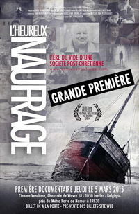Poster at the premiere in Brussels.