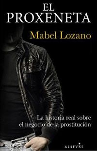 The Pimp, a book about the prostitution rings in Spain, by Mabel Lozano.